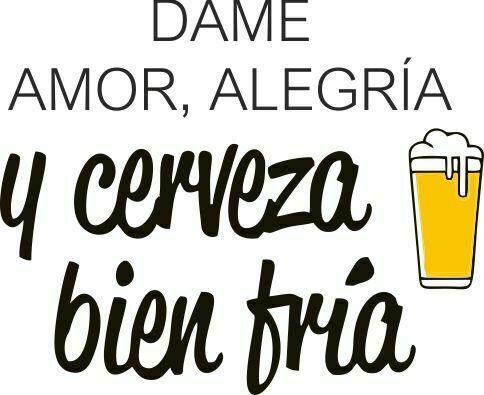 Diseño frase dame amor, alegría y cerveza bien fria.